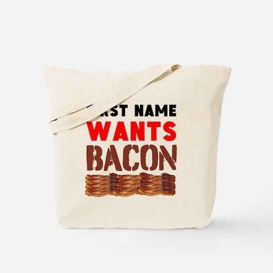 Wants Bacon Tote Bag