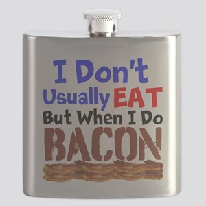 I Dont Usually Eat But When I Do Bacon Flask