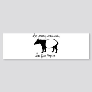 so few tapirs Bumper Sticker