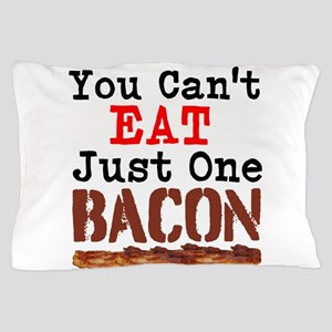 You Cant Eat Just One Bacon Pillow Case