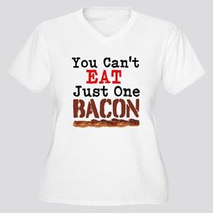You Cant Eat Just One Bacon Plus Size T-Shirt