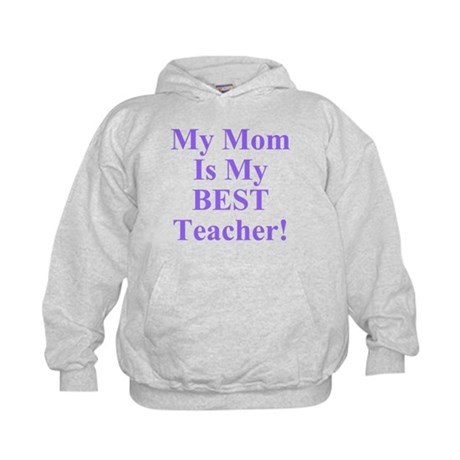 My Mom Is My Best Teacher Kids Hoodie