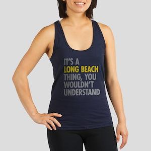 Its A Long Beach Thing Racerback Tank Top