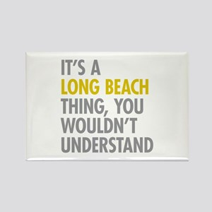 Its A Long Beach Thing Rectangle Magnet