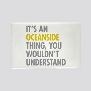 Its An Oceanside Thing Rectangle Magnet