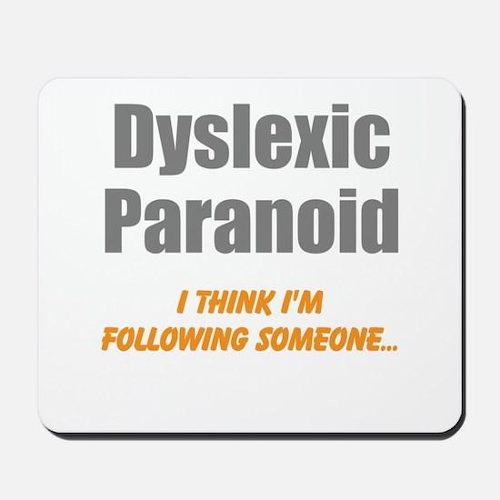 Dyslexic Paranoid Mousepad