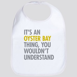 Its An Oyster Bay Thing Bib