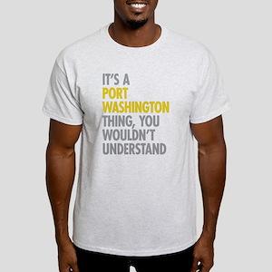 Its A Port Washington Thing Light T-Shirt