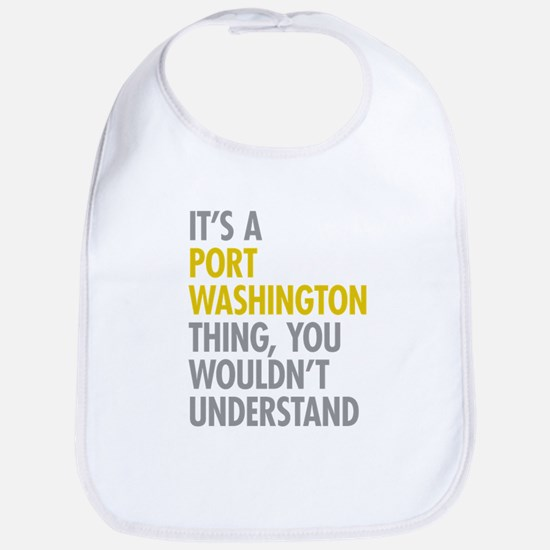 Its A Port Washington Thing Bib