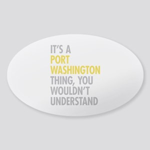Its A Port Washington Thing Sticker (Oval)