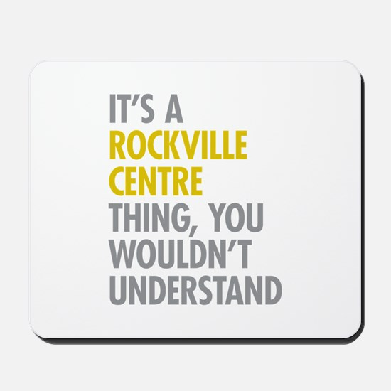 Its A Rockville Centre Thing Mousepad