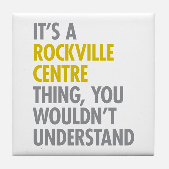 Its A Rockville Centre Thing Tile Coaster