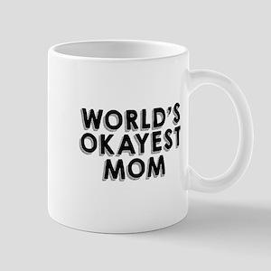 Okayest Mom Mugs