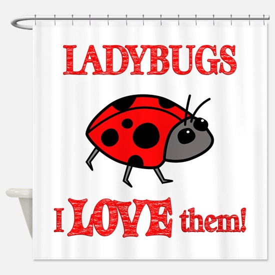 Ladybugs Love Them Shower Curtain