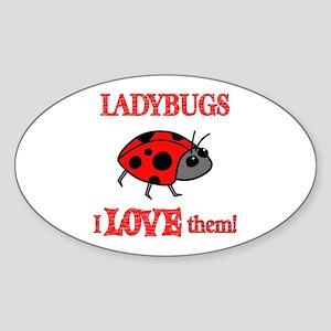Ladybugs Love Them Sticker (Oval)