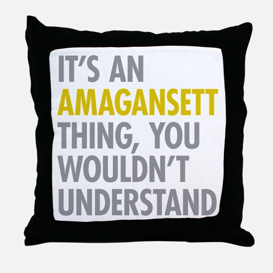 Its An Amagansett Thing Throw Pillow