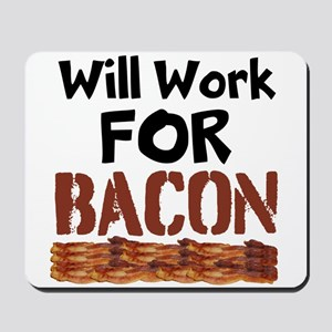 Will Work For Bacon Mousepad