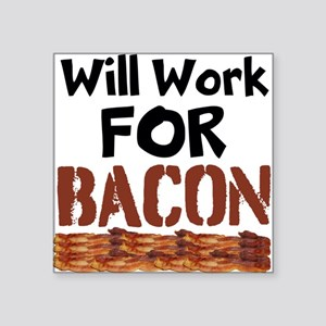 Will Work For Bacon Sticker