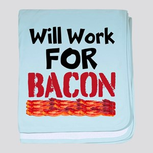 Will Work For Bacon baby blanket
