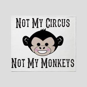 Not My Circus, Not My Monkeys (Cute) Throw Blanket