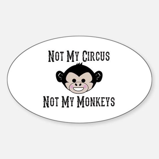 Not My Circus, Not My Monkeys (Cute Sticker (Oval)