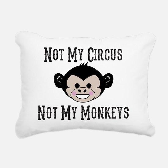 Not My Circus, Not My Mo Rectangular Canvas Pillow