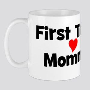 First Time Mommy Mug