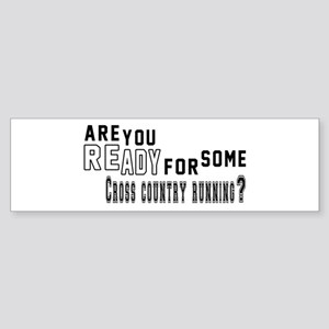 Are You Ready For Some Cross Coun Sticker (Bumper)