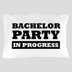 Bachelor Party in Progress Pillow Case