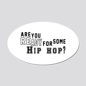 Are You Ready For Some Hip H 20x12 Oval Wall Decal
