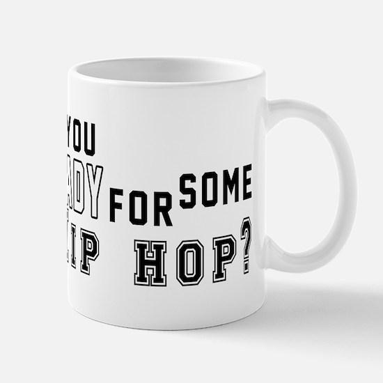 Are You Ready For Some Hip Hop ? Mug
