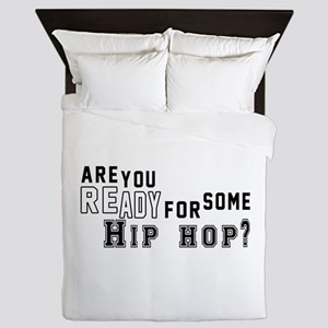 Are You Ready For Some Hip Hop ? Queen Duvet