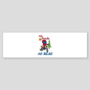 No Roads No Rules Bumper Sticker