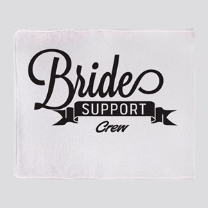 Bride Support Crew Throw Blanket