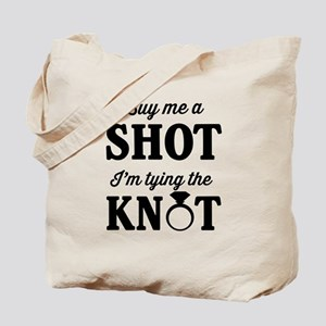 Buy Me a Shot, I'm Tying the Knot Tote Bag