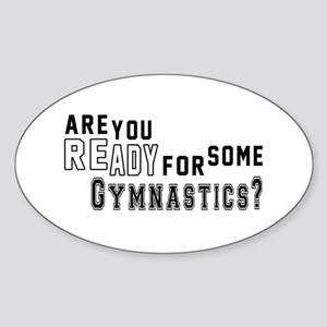 Are You Ready For Some Gymnastics ? Sticker (Oval)
