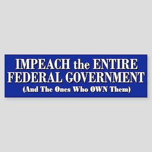 Impeach Federal Government - Bumper Sticker