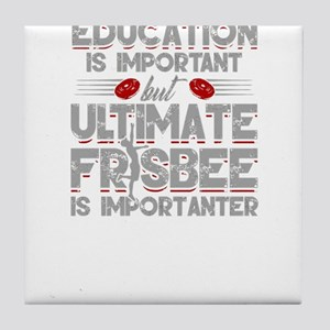 Education Is Important Ultimate Frisb Tile Coaster