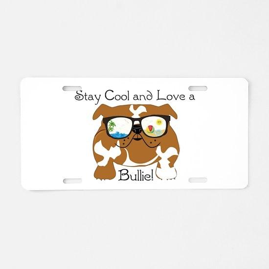 Unique Bully love Aluminum License Plate