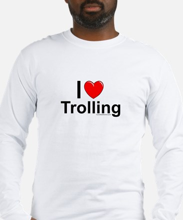 Trolling Long Sleeve T-Shirt