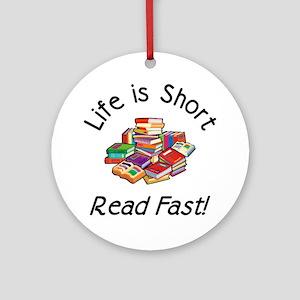 Life is Short<br> Keepsake (Round)