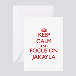 Keep Calm and focus on Jakayla Greeting Cards