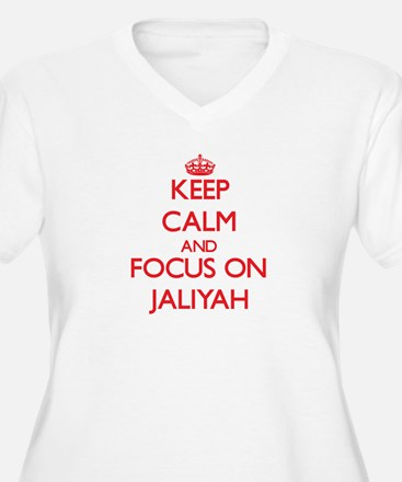 Keep Calm and focus on Jaliyah Plus Size T-Shirt