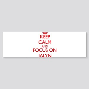 Keep Calm and focus on Jalyn Bumper Sticker
