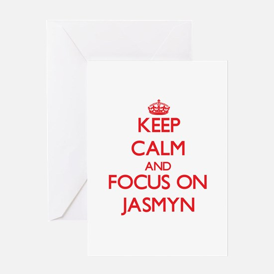 Keep Calm and focus on Jasmyn Greeting Cards
