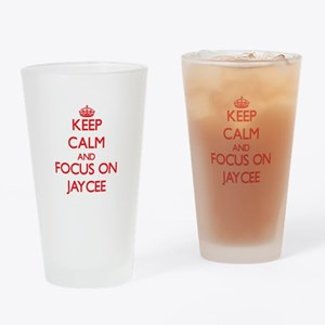 Keep Calm and focus on Jaycee Drinking Glass