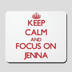 Keep Calm and focus on Jenna Mousepad
