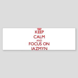 Keep Calm and focus on Jazmyn Bumper Sticker