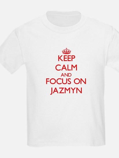 Keep Calm and focus on Jazmyn T-Shirt
