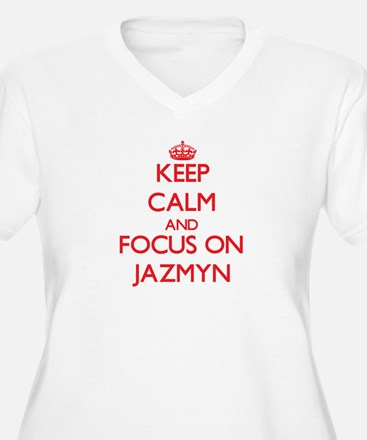 Keep Calm and focus on Jazmyn Plus Size T-Shirt